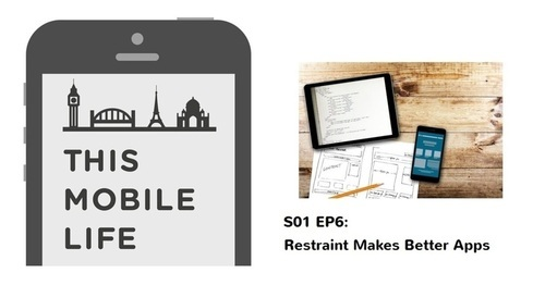 Restraint Makes Better Apps_S1E6 Notes